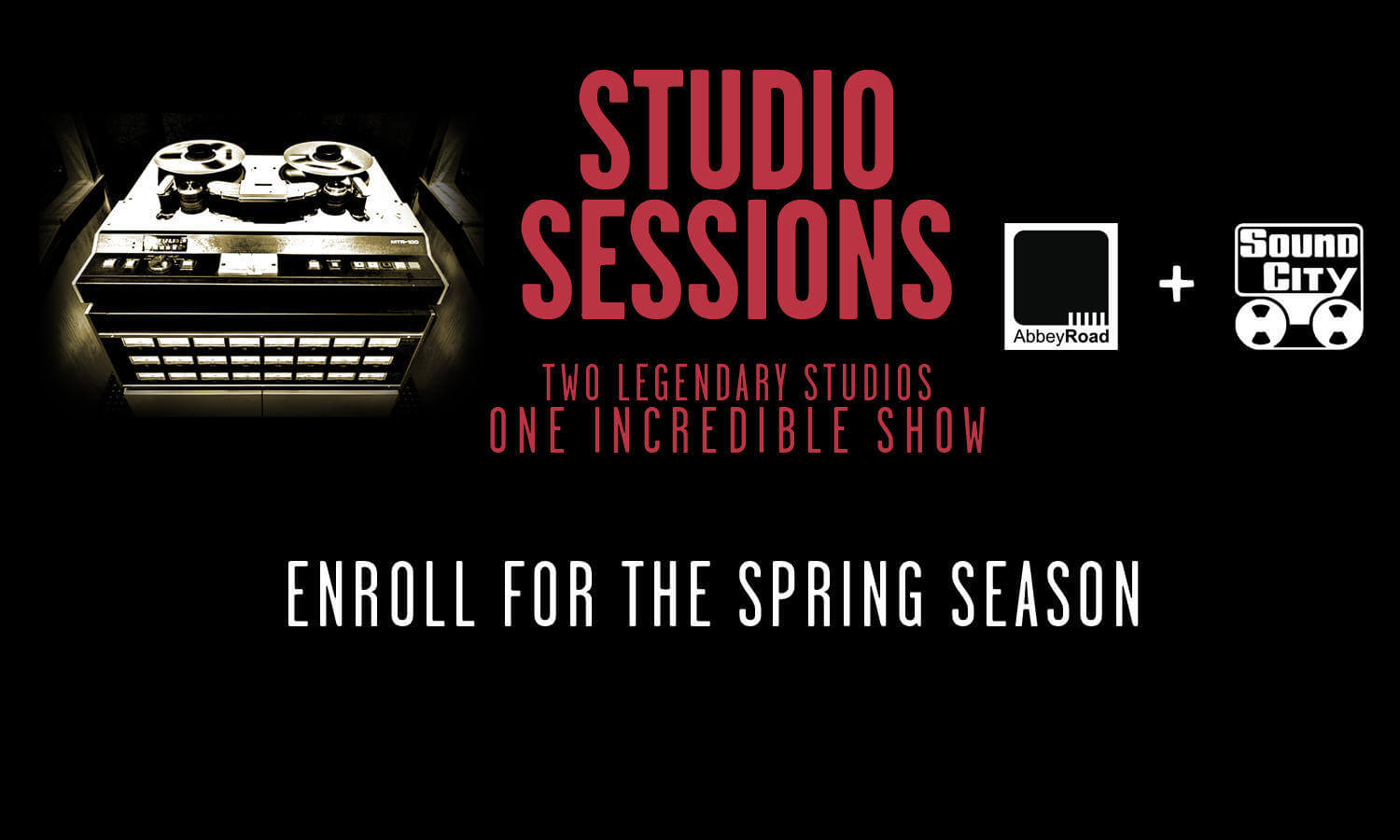Enroll for the Spring 2015 season! Abbey Road Studios vs. Sound City Studios!