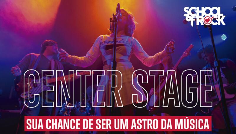 Center Stage: Sua chance de ser um astro da música